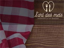 Réouverture L'art des mets - Restaurant le tire-bouchon - 38 Voiron