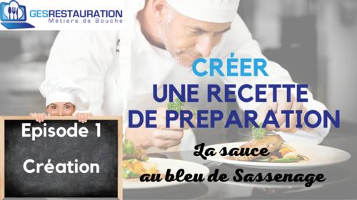 Créer une préparation - La sauce au bleu de Sassenage - Episode 1 /11