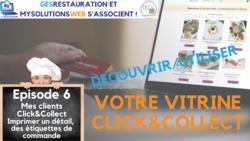 Découvrir, Utiliser votre vitrine Click and Collect - Episode 6 /8