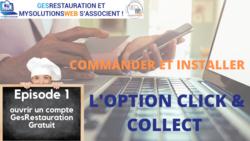 Commander et Installer l'option Click and Collect - Episode 1/10