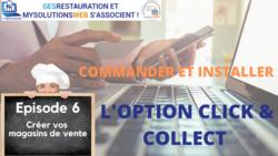 Commander et Installer l'option Click and Collect - Episode 6/10