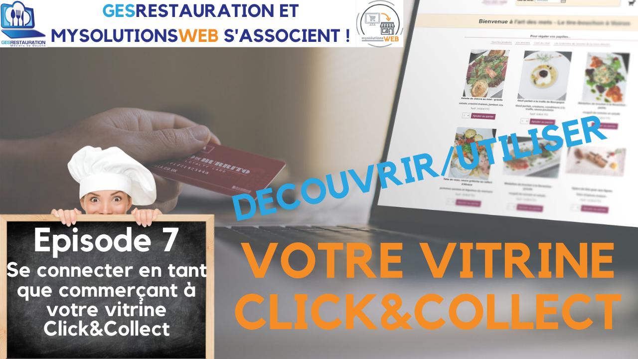 Découvrir, Utiliser votre vitrine Click and Collect - Episode 7 /8